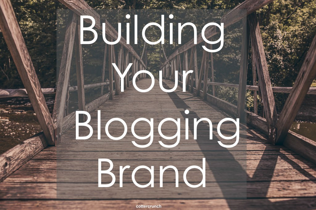building your blogging brand - @Cotterunch #blogging #tips #branding #growyourblog