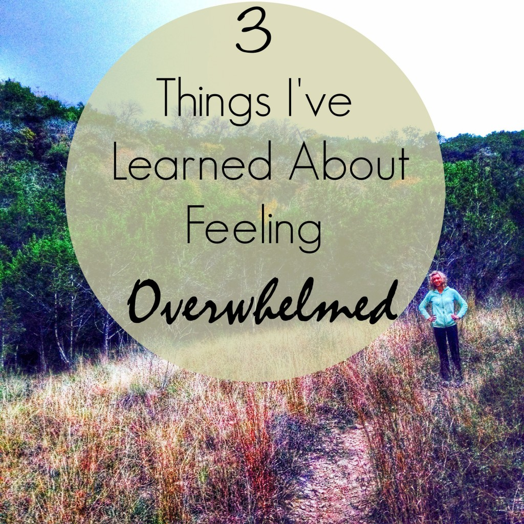 3 Things I've Learned About Feeling Overwhelmed www.cottercrunch.com