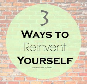 3 Ways to REINVENT Yourself