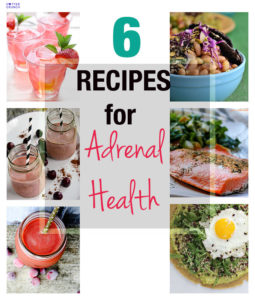 6 Healthy Recipes for Adrenal Health