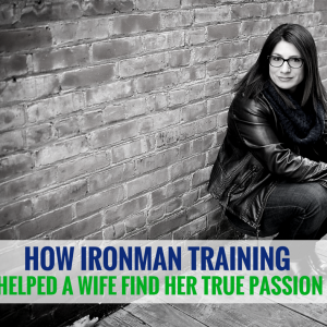 How Ironman Training Helped a Wife Find Her True Passion - From Stuck to Unstuck!