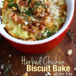 Gluten Free Herbed Chicken and Biscuit Bake. A comfort food made healthy, gluten free, and ready in 30 minutes. Can be made primal or paleo too!