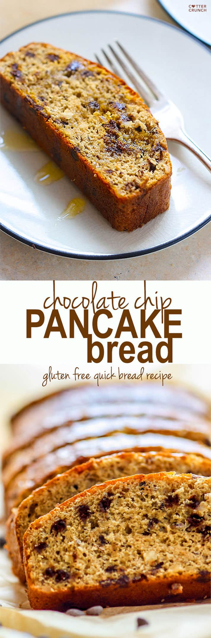 "Gluten Free Chocolate CHip pancake ""quick"" bread. Super easy to make, healthy, great for desserts, breakfast at home or on the go. Easy to make Dairy free and always kid friendly!! #cottercrunch"