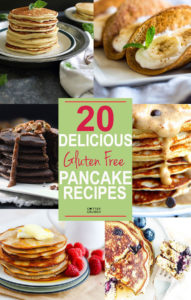 20 Delicious Gluten Free Pancake Recipes!!