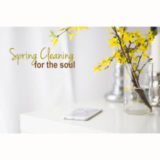 spring-cleaning-for-the-soul