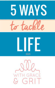5 Ways to Tackle Life With Grace and Grit