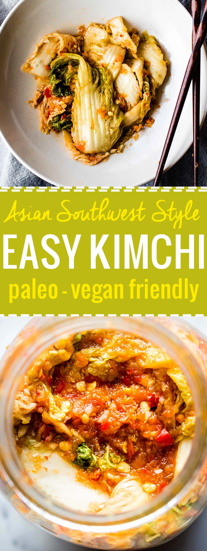 Asian Southwest Fusion EASY Kimchi Recipe. A spicy, tangy, and oh so Easy kimchi recipe! This paleo Asian Southwest Fusion style kimchi takes little to prep and make. The hardest part is waiting for it to ferment.. Yep, a healthy side or topping to any dish. Vegan Friendly. @cottercrunch