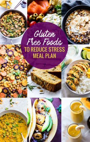 Gluten Free Foods to Reduce Stress {Meal Plan and Meal Prep Tools}