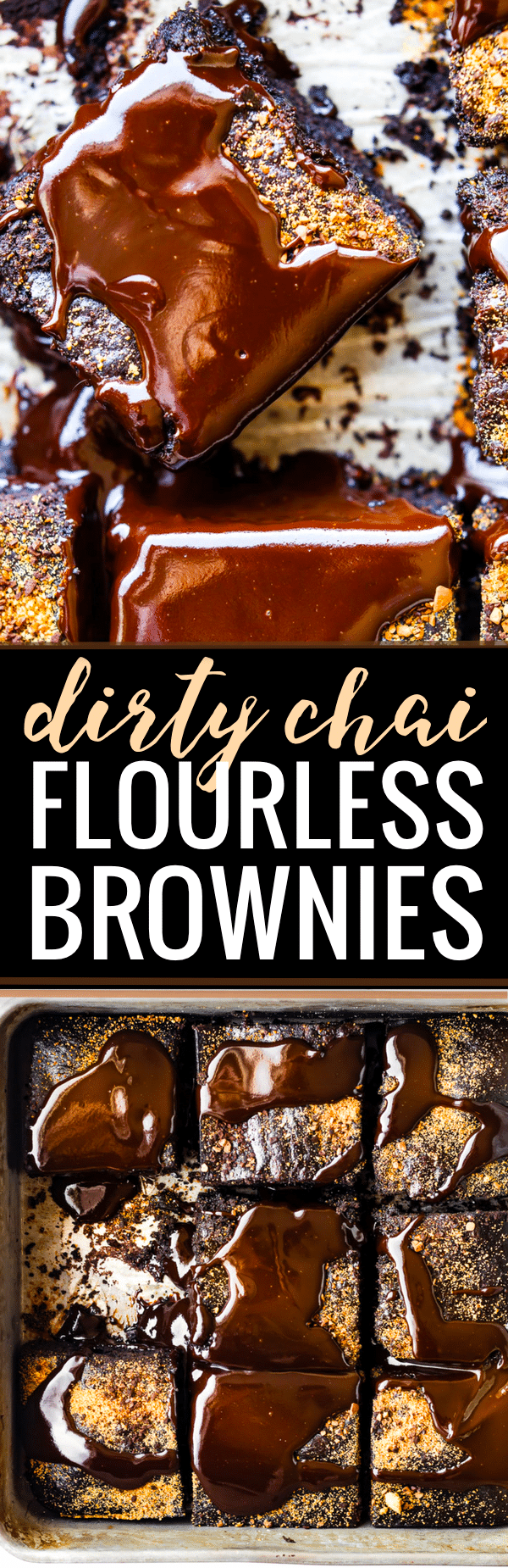 Dirty Chai Dark Chocolate Flourless Brownies may be decadent, but they are easy to make with simple ingredients. No flour needed. A dirty chai tea latte is mixed right in the batter then topped with dark chocolate espresso ganache! Rich, fudgy, chocolatey flourless brownies. Dairy free or paleo friendly! WWW.COTTERCRUNCH.COM