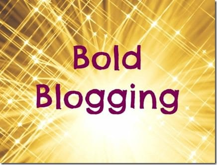 bold blogging