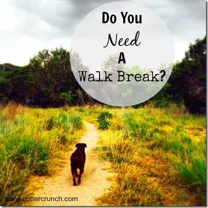 needing walk breaks