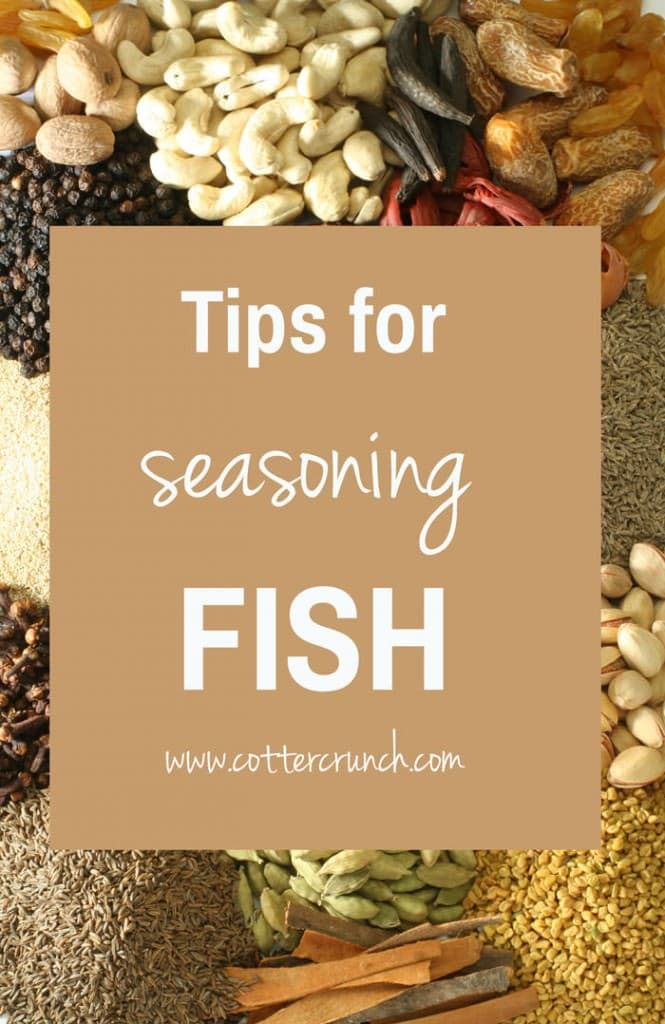 Easy ways and tips to seasoning all different kinds of fish. @cottercrunch