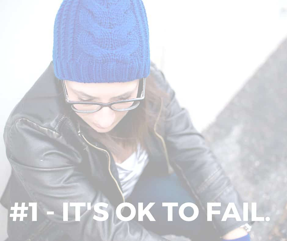 #1 It's ok to fail