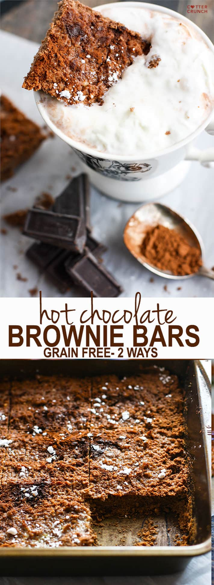 Grain Free Hot Chocolate Brownies! Basically hot cocoa in bar and super delicious! These grain free hot chocolate brownies can me made two ways; rich milk chocolate or lower sugar with dark chocolate and an egg free option! Either way, they are great to pair with cup of coffee, steamer, or hot chocolate of course! Ready in less than an hour! #cottercrunch #bestbodyfoods