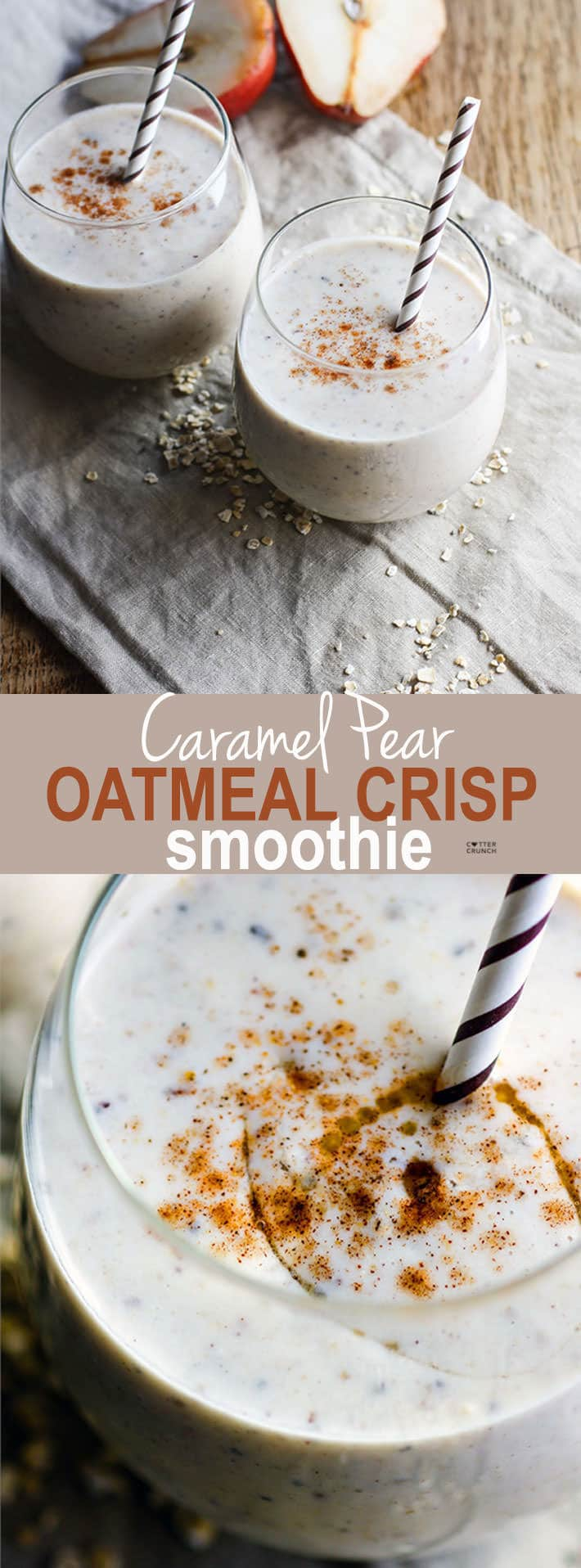 Gluten Free Caramel Pear Oatmeal Crisp Smoothie! A healthy dessert style smoothie you can enjoy for breakfast, post workout, snacking, or for late night munching! Super creamy, delicious, and FALL inspired! @cottercrunch