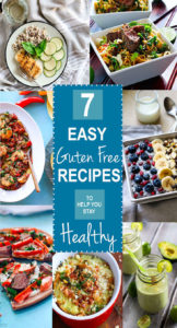 7 EASY Gluten Free Recipes We Rely To Stay Healthy