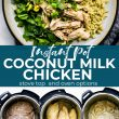 coconut milk chicken pinterest collage with instant pot photos on the bottom and chicken on a plate above title