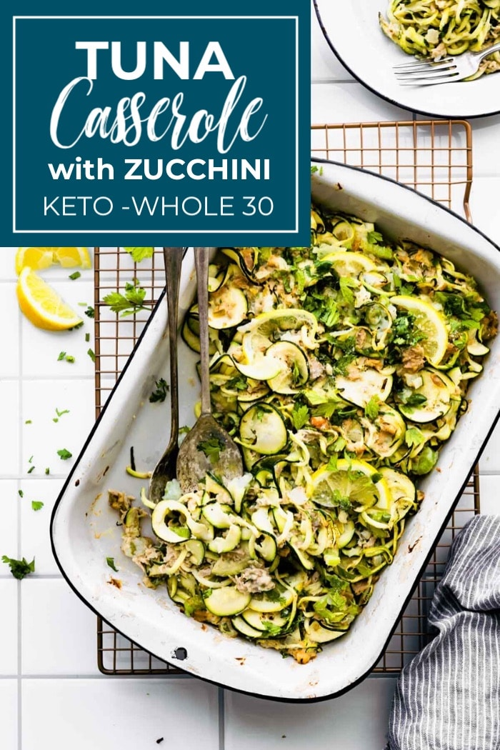 tuna zucchini noodle casserole in white dish with title