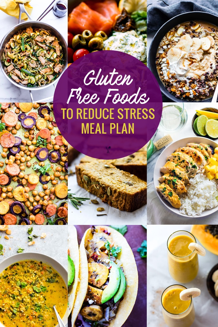 titled image (and shown): Gluten Free Foods that Reduce Stress and Anxiety (Meal Plan and Prep Tools)