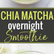 titled Pinterest image (and shown) Chia Matcha Overnight Breakfast Drink