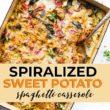 Healthy Spiralized Sweet Potato Spaghetti Casserole pin