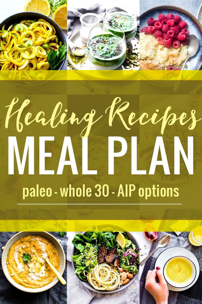 HEALING RECIPES to create your nourishing MEAL PLAN. This recipe round up is full of AIP friendly, Paleo anti-inflammatory, and/or Whole 30 compliant recipes for breakfast, lunch, dinner, and more!