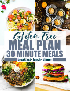 Gluten Free Meal Plan with 30 Minute Meals (or Less!)