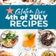 Healthier gluten free 4th of July recipes that everyone in the family will love!