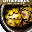 2 artichokes in instant pot with collage title overhead in green. Artichokes are cooked, steamed, and trimmed