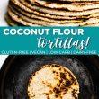 Pinterest image of coconut flour tortillas